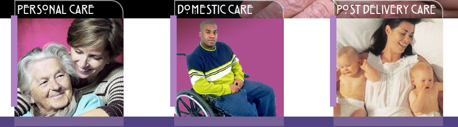 Personal Care, Domestic Care and Post Delivery Care